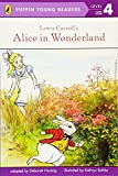 Lewis Carroll's Alice in Wonderland (Puffin Young Readers, Level 4)