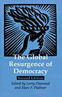 The Global Resurgence of Democracy (Journal of Democracy Book)