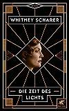 Die Zeit des Lichts: Roman - Whitney Scharer