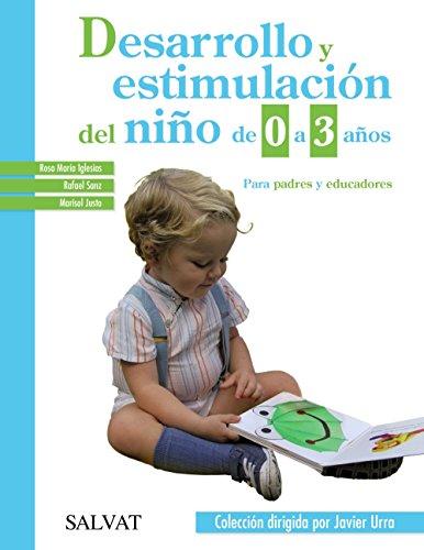 Desarrollo y estimulación del niño de 0 a 3 años (Castellano - Adultos - Libros De Psicología Y Maternidad - Biblioteca Javier Urra Para Padres Y Educadores)