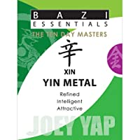 Xin Yin Metal (Bazi Essentials)