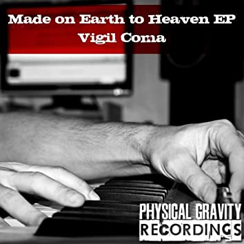 Made on Earth to Heaven - EP