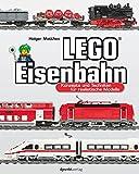 LEGO-Eisenbahn: Konzepte und Techniken für realistische Modelle (German Edition)