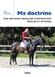 Ma doctrine - Une méthode françaised'instruction, angles et ryhtmes