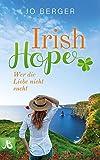 Irish Hope: Wer die Liebe nicht sucht
