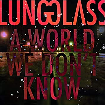 A World We Don't Know