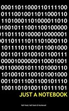 Just a Notebook: Binary number notebook for IT Geek. Half lined, half blank and numbered