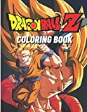 Dragon Ball Z Coloring Book: Activity book for Adults, Teens and Kids with 28 Unique High Quality Coloring Pages , Great Gift For Dragon Ball Lovers