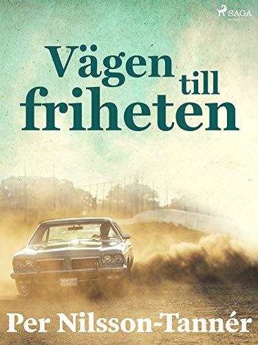 Vägen till friheten (Swedish Edition)