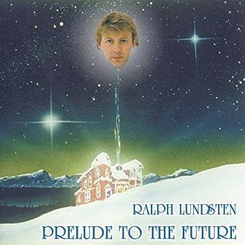 Prelude to the Future