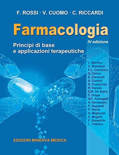 Farmacologia. Principi di base e applicazioni terapeutiche. Ediz. per la scuola