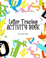 ABC Letter Tracing Activity Book for Children (8x10 Puzzle Book / Activity Book)