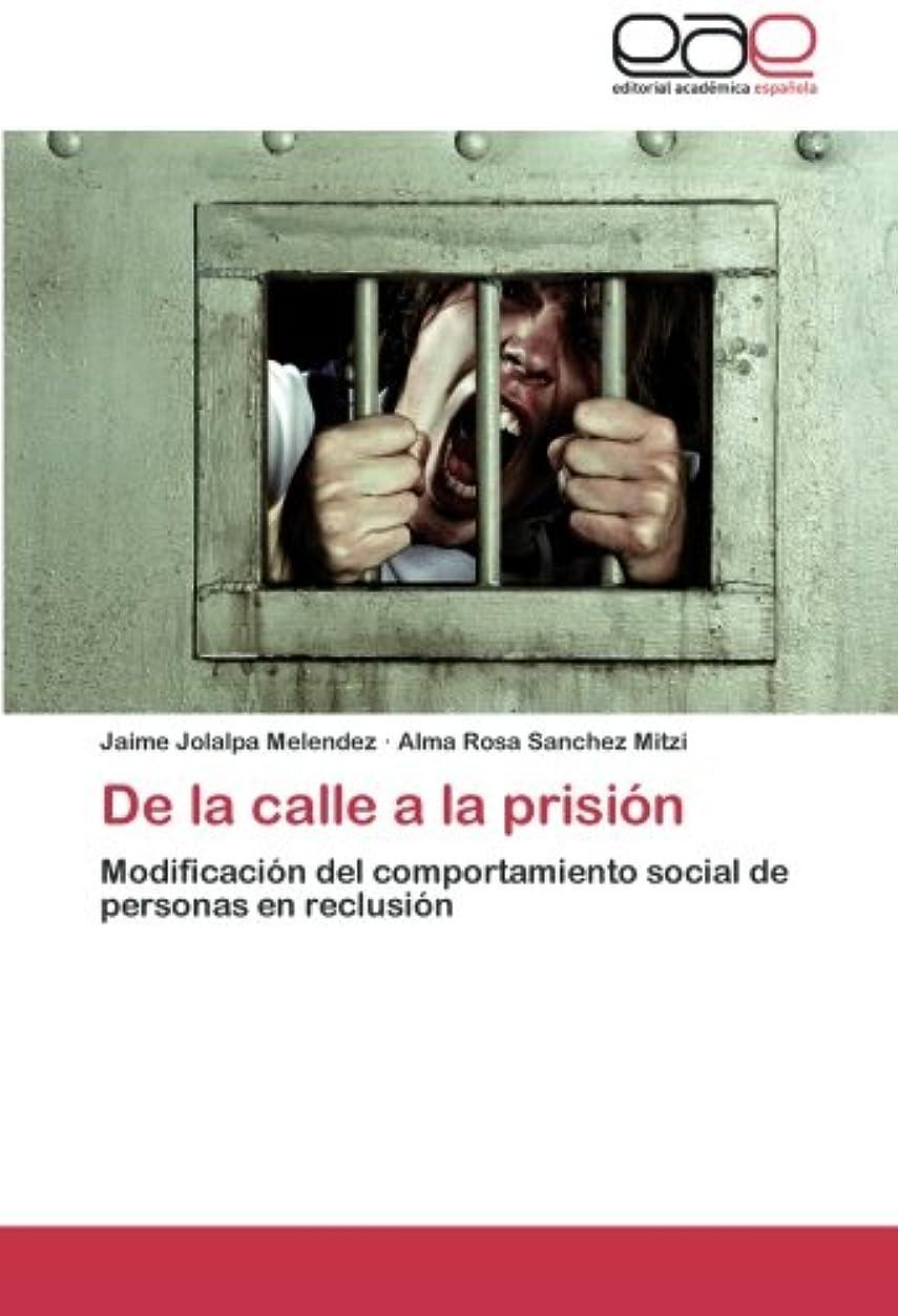 電気陽性とにかく順番de La Calle a la Prision