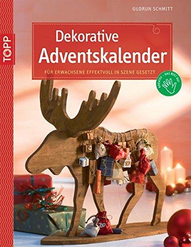 Dekorative Adventskalender: Für Erwachsene effektvoll in Szene gesetzt (Kreativ-SC)