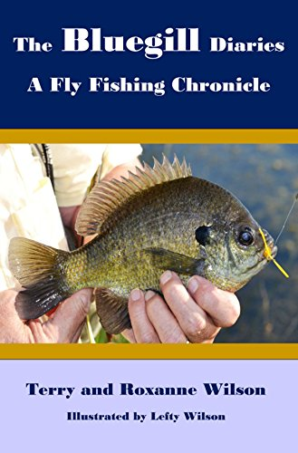 The Bluegill Diaries:: A Fly Fishing Chronicle