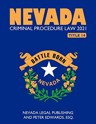 Compare Textbook Prices for Nevada Criminal Procedure Law 2021  ISBN 9798731337885 by Legal Publishing LLC, Nevada,Edwards Esq., Peter