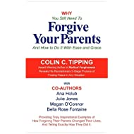 Why You Still Need to Forgive Your Parents and How To Do It With Ease and Grace