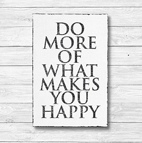 Do more of what makes you happy - Dekoschild Wandschild Holz Deko Wand Schild 20x30cm Holzdeko Holzbild Geschenk Mitbringsel Geburtstag