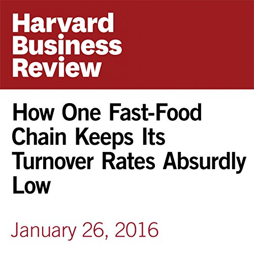 How One Fast-Food Chain Keeps Its Turnover Rates Absurdly Low cover art
