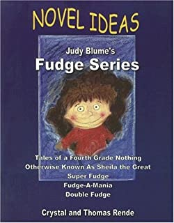 Novel Ideas: Judy Blume's Fudge Series: Tales of a Fourth Grade Nothing/Otherwise Known as Sheila the Great/Super Fudge/Fu...