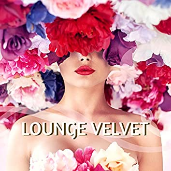 Lounge Velvet - Ultimate Sexy Lounge Background for Mystic and Sensual Chillout