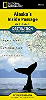 National Geographic Destination Touring Map & Guide Alaska's Inside Passage (National Geographic Destination Map)