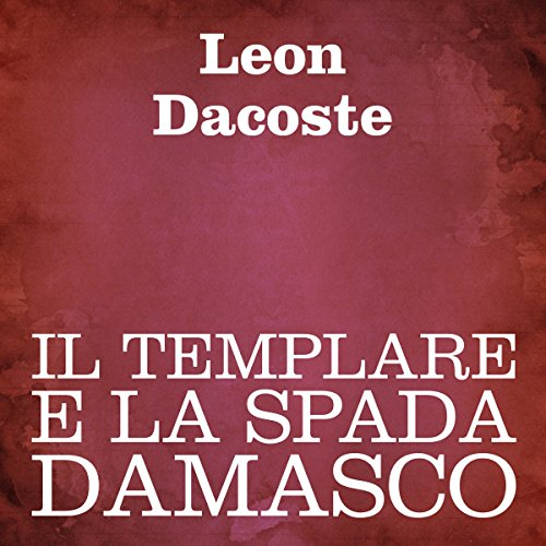 Il templare e la spada damasco [The Templar and the Sword of Damascus] cover art