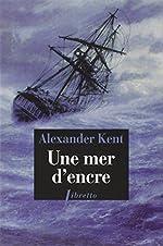 Une mer d'encre d'Alexander Kent