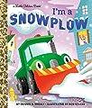 I'm a Snowplow (Little Golden Book)
