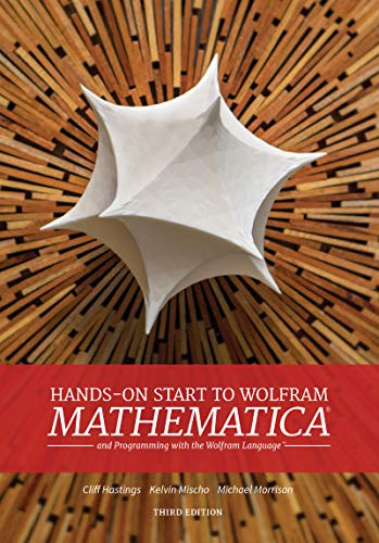 Hands-on Start to Wolfram Mathematica and Programming with the Wolfram Language (English Edition)