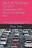 DRIVE IN AUSTRALIA (2020) Queensland RTS Driver Knowledge Test: 98 Drivers Sample Test Questions based on the QLD Car Operator Manual