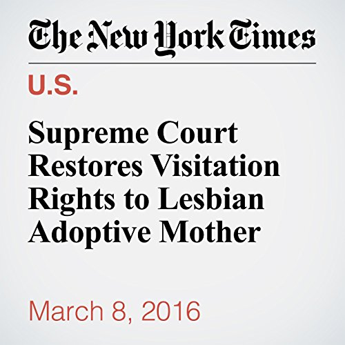 Supreme Court Restores Visitation Rights to Lesbian Adoptive Mother audiobook cover art