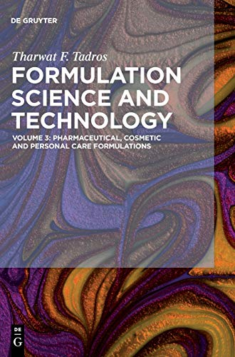 Formulation Science and Technology: Pharmaceutical, Cosmetic and Personal Care Formulations