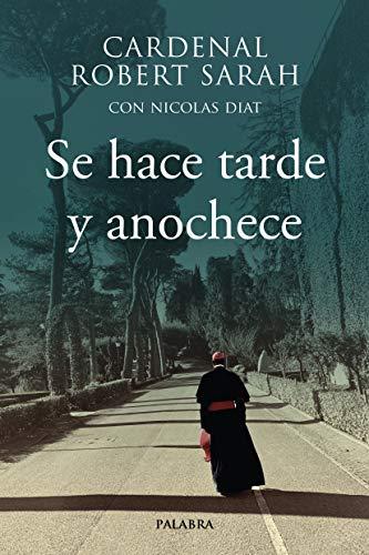 Se hace tarde y anochece (Spanish Edition)