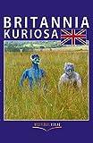 Britannia Kuriosa: Die skurrilsten Veranstaltungen und Wettbewerbe in Großbritannien