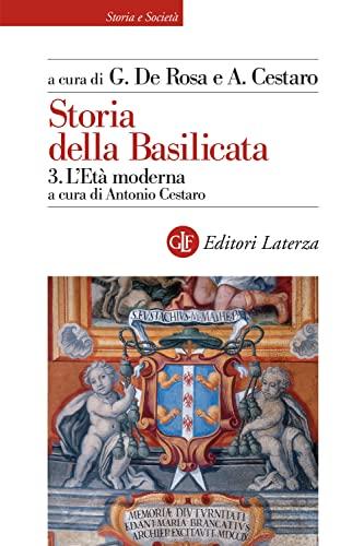 Storia della Basilicata. L'Età moderna (Vol. 3)