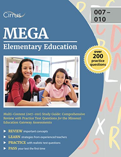 Compare Textbook Prices for MEGA Elementary Education Multi-Content 007-010 Study Guide: Comprehensive Review with Practice Test Questions for the Missouri Education Gateway Assessments  ISBN 9781635309959 by Cox, J.G.