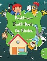 Punkt-zu-Punkt-Buch fuer Kinder: 60 Seiten Punkt-zu-Punkt Workbook - Activity Book fuer Jungen und Maedchen - Alter 4-8 -Ein lustiges Punkt-zu-Punkt-Buch mit Tieren, Einhoernern, Robotern, Prinzessinnen und mehr gefuellt
