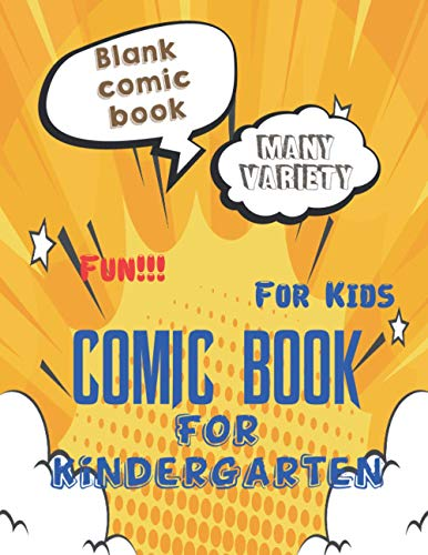 3D design Blank Comic Book for Kindergarten Kids: 120 built-in Templates To Create Your Very Own Comic World