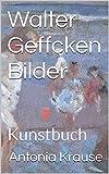 Walter Geffcken Bilder: Kunstbuch