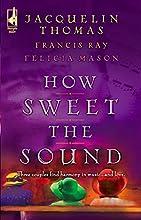 How Sweet the Sound: Make a Joyful Noise / Then Sings My Soul / Heart Songs