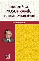 Bosnali Âlim Yusuf Ramic ve Tefsir Ilmindeki Yeri