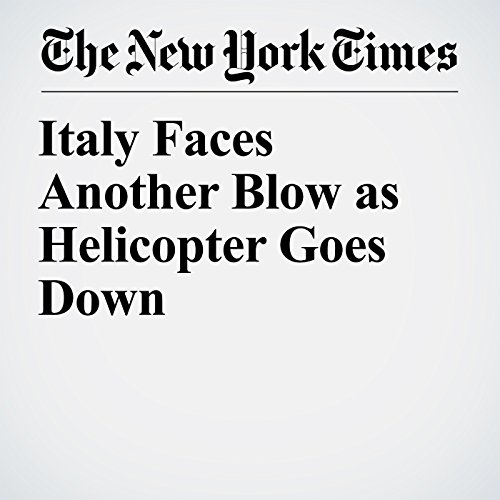 Italy Faces Another Blow as Helicopter Goes Down copertina