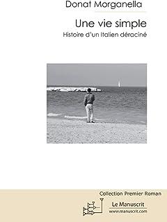 Une vie simple: Histoire d'un Italien déraciné (MT.ROMAN)