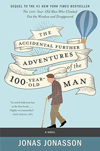 Compare Textbook Prices for The Accidental Further Adventures of the Hundred-Year-Old Man: A Novel  ISBN 9780062838551 by Jonasson, Jonas,Willson-Broyles, Rachel