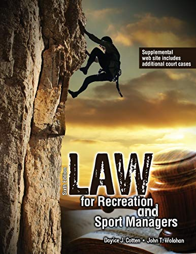 Compare Textbook Prices for Law for Recreation and Sport Managers 6 Edition ISBN 9781465210548 by Doyice J. Cotten,WOLOHAN  JOHN