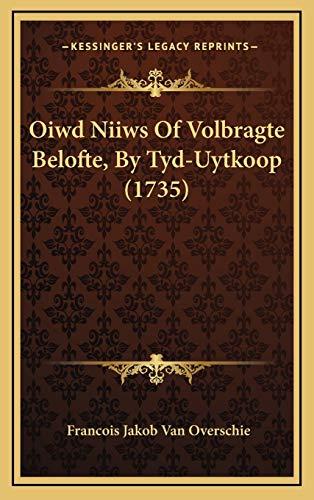 Oiwd Niiws Of Volbragte Belofte, By Tyd-Uytkoop (1735)