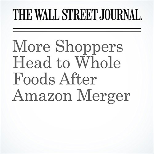 More Shoppers Head to Whole Foods After Amazon Merger audiobook cover art
