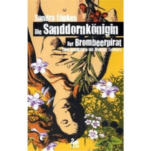 Die Sanddornkönigin /Der Brombeerpirat: Zwei Wencke-Tydmers-Krimis in einem Band