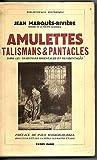 Amulettes talismans et pantacles. dans les traditions orientales et occidentales